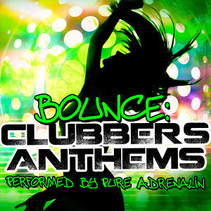 Bounce: Clubbers Anthems