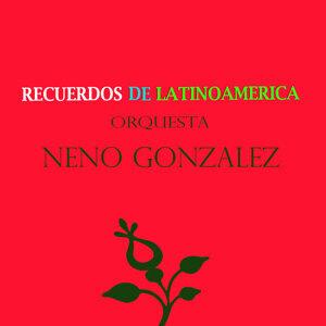 Recuerdos de Latinoamérica- Orquesta Neno Gonzalez