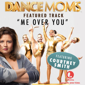 "Me Over You (From ""Dance Moms"") - Single"