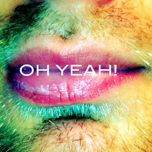 Oh Yeah! (Feat. Luscious Lips Larry)