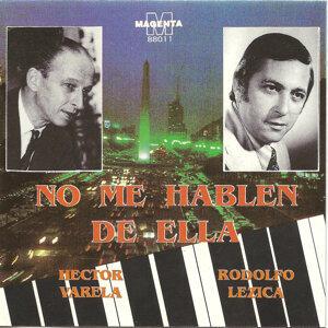 No me hablen de ella - Hector Varela - Rodolfo Lezica -