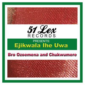 51 Lex Presents Ejikwala Ihe Uwa