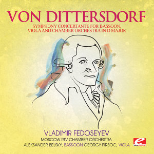 Dittersdorf: Symphony Concertante for Bassoon, Viola and Chamber Orchestra in D Major (Digitally Remastered)