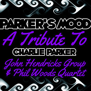 Parker's Mood a Tribute to Charlie Parker