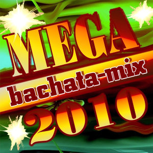 2010 Bachata Mega Mix  (2011-2012 CD)