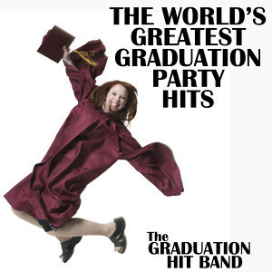 The World's Greatest Graduation Party Hits