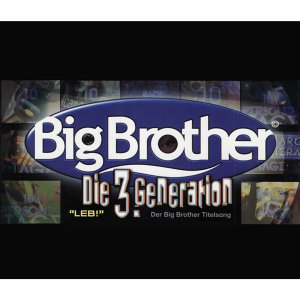 LEB! - Der Big Brother Titelsong