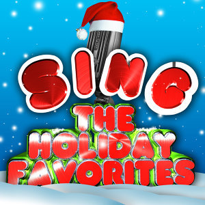 Sing the Holiday Favorites (Karaoke Versions)