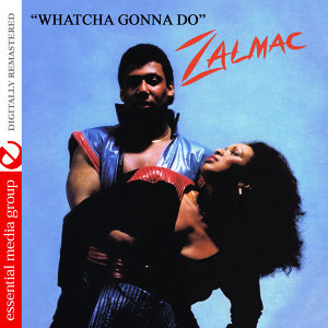 Whatcha Gonna Do (Digitally Remastered)