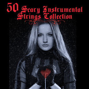 50 Scary Instrumental Strings Collection
