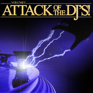 Attack of the DJ's !