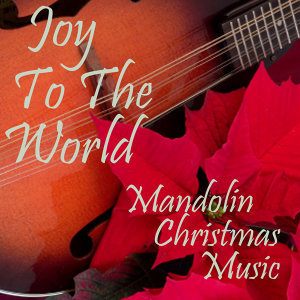 Mandolin Christmas Music - Joy To The World