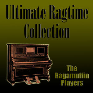 Ultimate Ragtime Collection