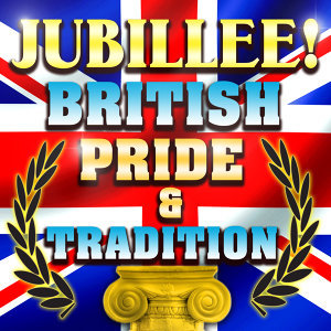 Jubilee! British Pride & Tradition
