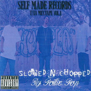 Self MADE Records The Mixtape, Vol. 1 - Slowed-n-Chopped