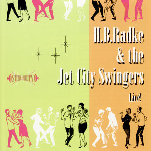 H.B. Radke & the Jet City Swingers - Live
