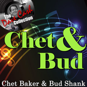 Chet & Bud - [The Dave Cash Collection]