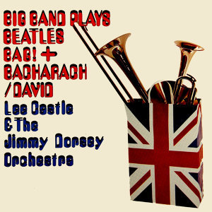 Bacharach / David & Big Band Beatles Bag!
