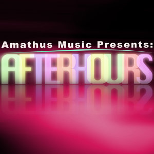 Amathus Music Presents: Afterhours - A Journey Into Late Night Club Music