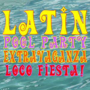 Latin Pool Party Extravaganza