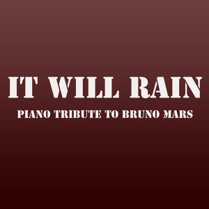 It Will Rain (Piano Tribute to Bruno Mars) - Single