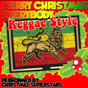 Merry Christmas Everybody: Reggae Style