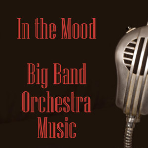 In the Mood - Big Band Orchestra Music