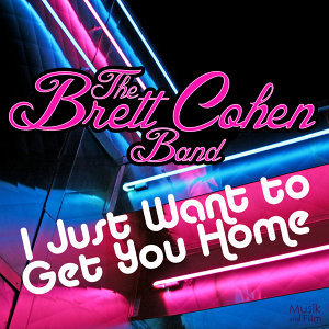 I Just Wanna Get You Home - Single
