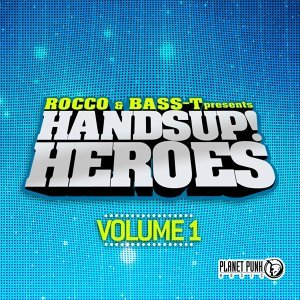Rocco & Bass-T pres. Hands Up Heroes