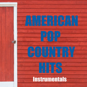 Country Hits - American Pop Country Hits - Country Instrumentals