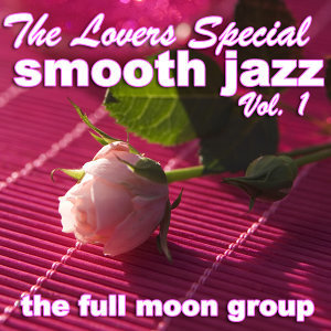 The Lovers Special Smooth Jazz Vol. 1