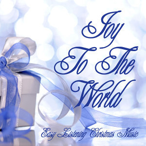 Easy Listening Christmas Music - Joy To The World
