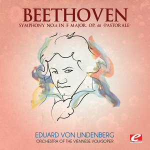 "Beethoven: Symphony No. 6 in F Major, Op. 68 ""Pastorale"" (Digitally Remastered)"