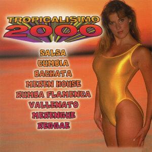 Tropicalisimo 2000