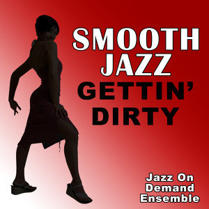 Smooth Jazz Gettin' Dirty