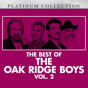 The Best of the Oak Ridge Boys, Vol. 2