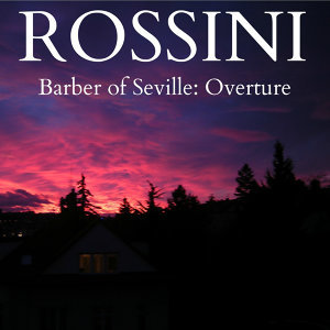 Rossini - Barber of Seville: Overture