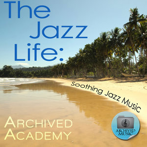 The Jazz Life: Soothing Jazz Music