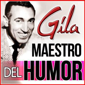 Gila: Maestro del Humor
