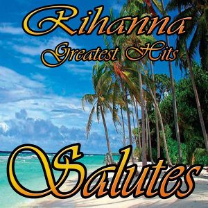 Rihanna Greatest Hits (Salutes)