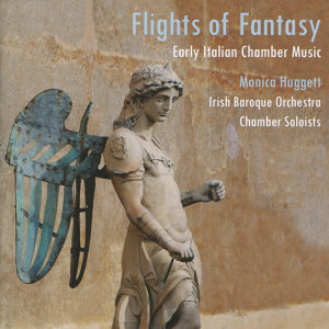 Flights of Fantasy - Early Italian Chamber Orchestra