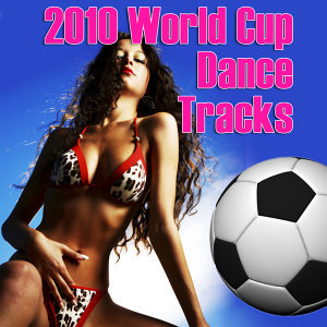 2010 World Cup Dance Tracks