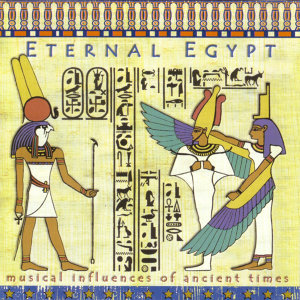 Eternal Egypt - Musical Influences Of Ancient Times