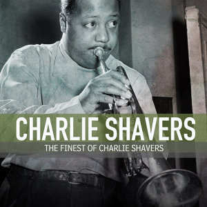 The Finest Of Charlie Shavers
