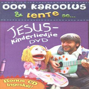 Oom Karoolus & Lente Se Jesus - Kinderliedjies