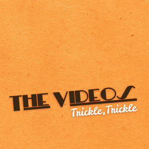 Trickle, Trickle