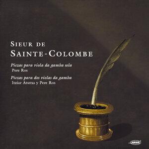 Sieur de Sainte-Colombe: Piezas para Viola da Gamba Sola. Piezas para Dos Violas da Gamba