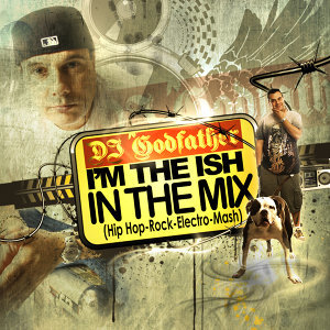 Im The Ish, In The Mix- Live Mash Up Mix