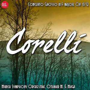 Corelli: Concerto Grosso in F major, Op. 6/12