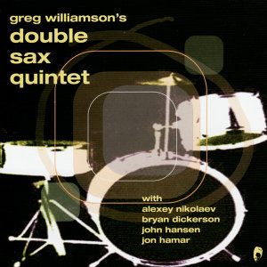 Greg Williamson's Double Sax Quintet
